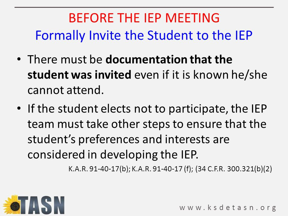 BEFORE THE IEP MEETING Formally Invite the Student to the IEP