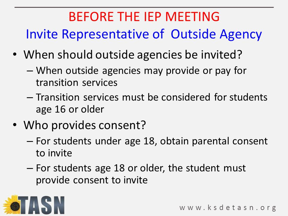 BEFORE THE IEP MEETING Invite Representative of Outside Agency