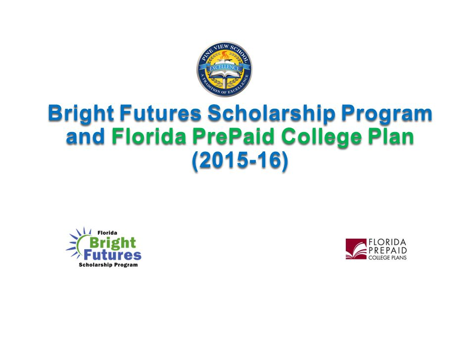 Bright Futures Scholarship Program and Florida PrePaid College Plan (2015-16)