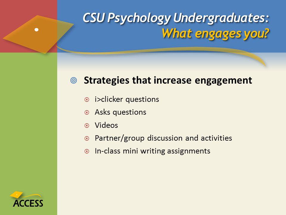 CSU Psychology Undergraduates: What engages you