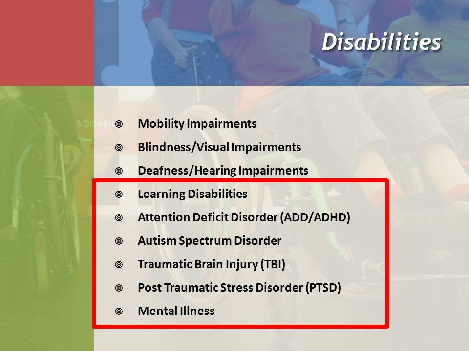 Disabilities Mobility Impairments Blindness/Visual Impairments