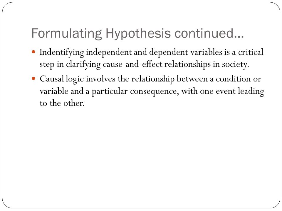 Formulating Hypothesis continued…