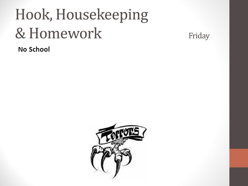 Hook, Housekeeping & Homework Friday