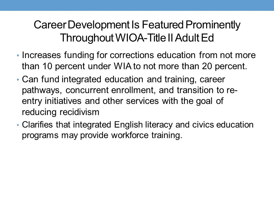 Career Development Is Featured Prominently Throughout WIOA-Title II Adult Ed