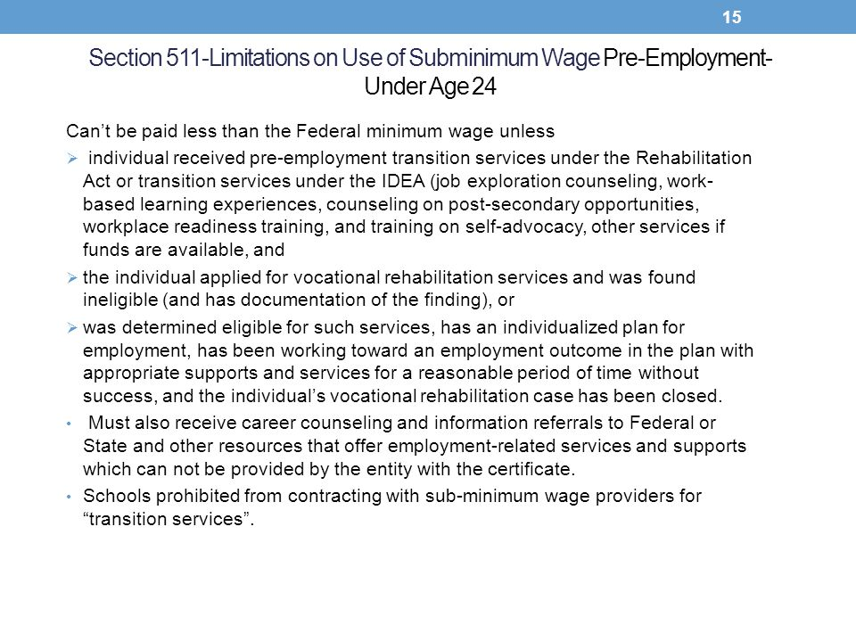 Section 511-Limitations on Use of Subminimum Wage Pre-Employment-Under Age 24