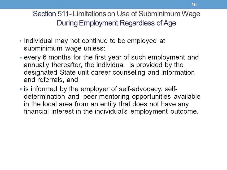 Section 511- Limitations on Use of Subminimum Wage During Employment Regardless of Age