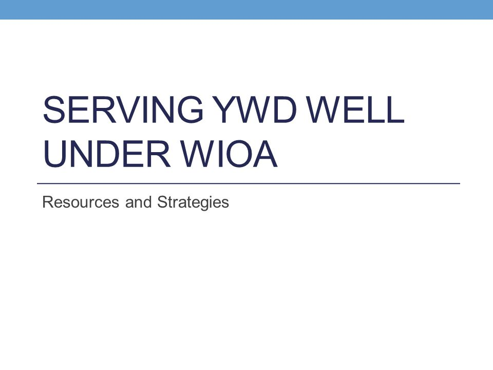 Serving YWD WELL Under Wioa