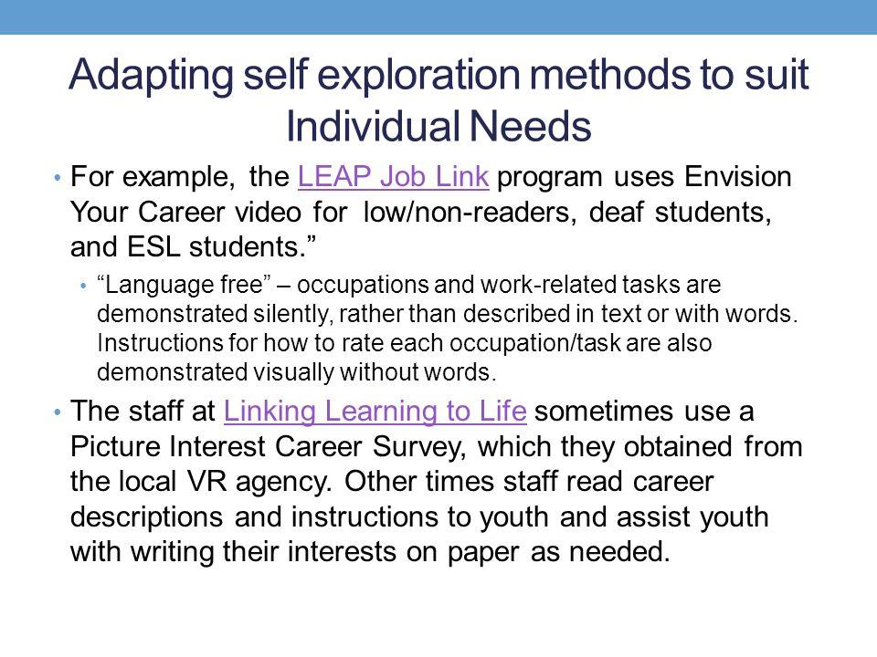 Adapting self exploration methods to suit Individual Needs