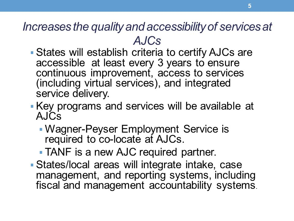 Increases the quality and accessibility of services at AJCs