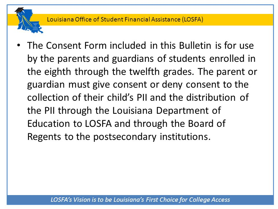 The Consent Form included in this Bulletin is for use by the parents and guardians of students enrolled in the eighth through the twelfth grades.