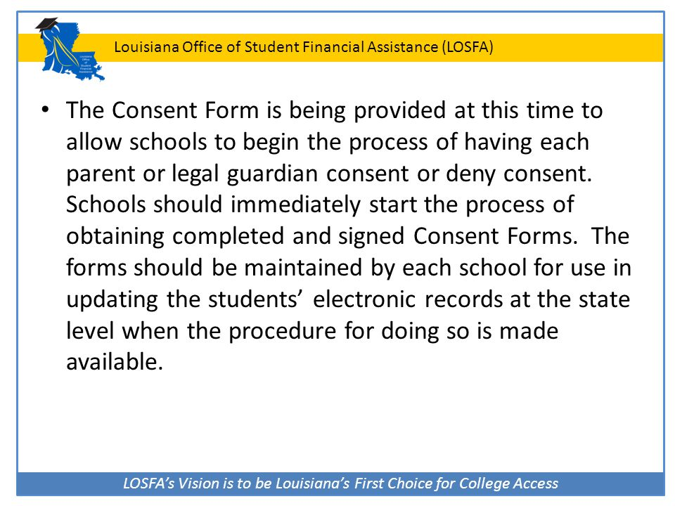 The Consent Form is being provided at this time to allow schools to begin the process of having each parent or legal guardian consent or deny consent.