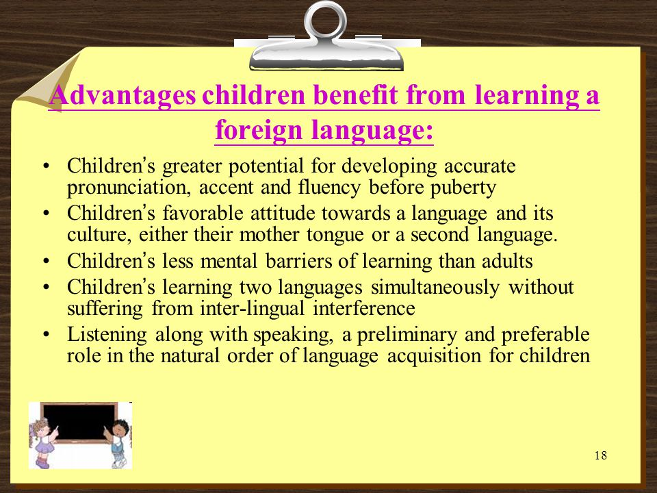 Advantages children benefit from learning a foreign language: