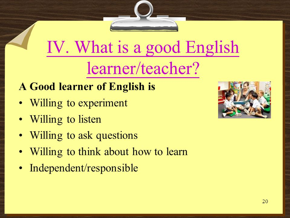 IV. What is a good English learner/teacher