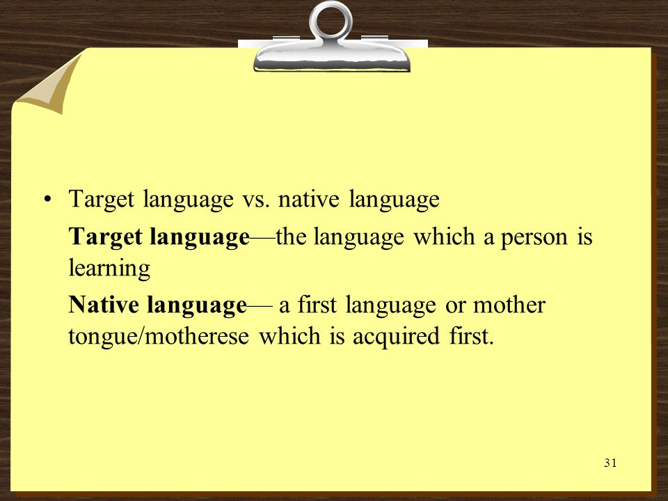 Target language vs. native language