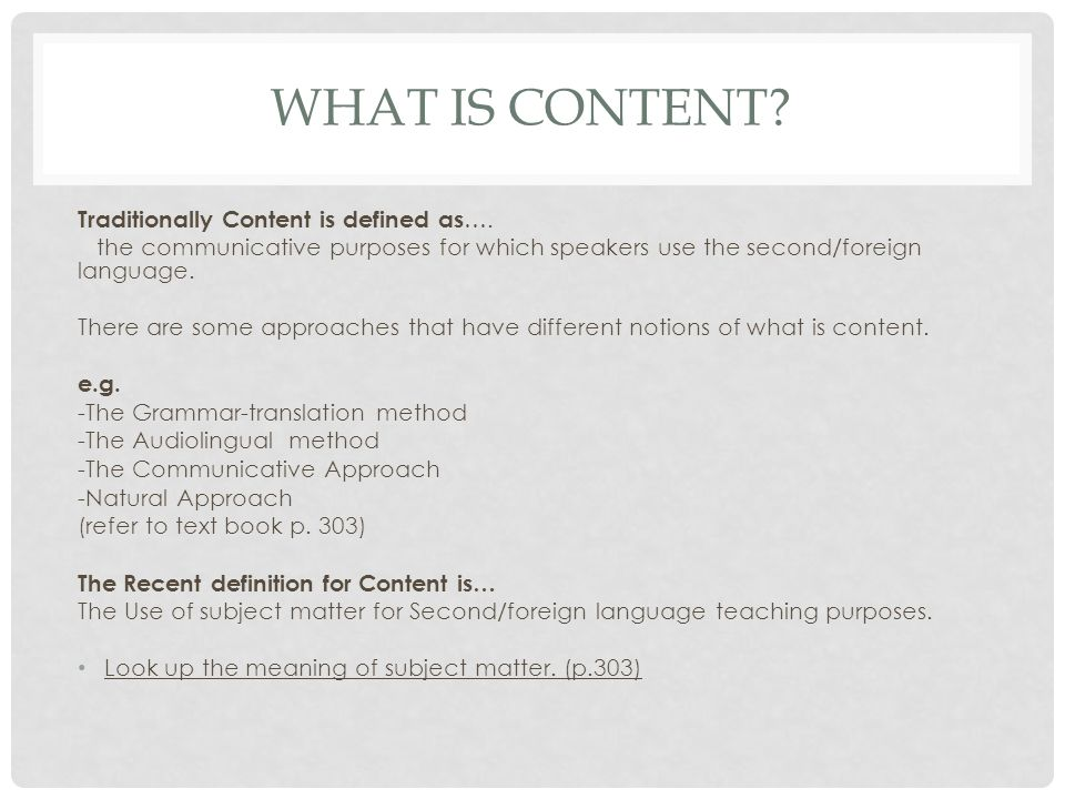 What is content Traditionally Content is defined as….