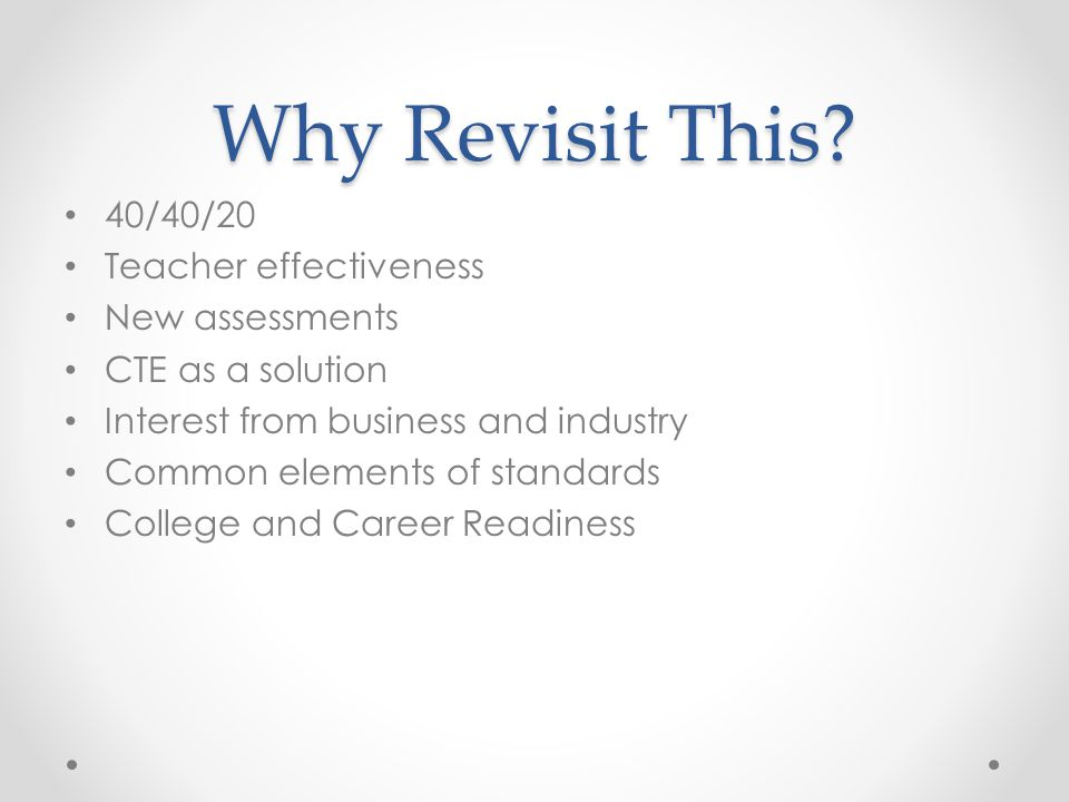 Why Revisit This 40/40/20 Teacher effectiveness New assessments