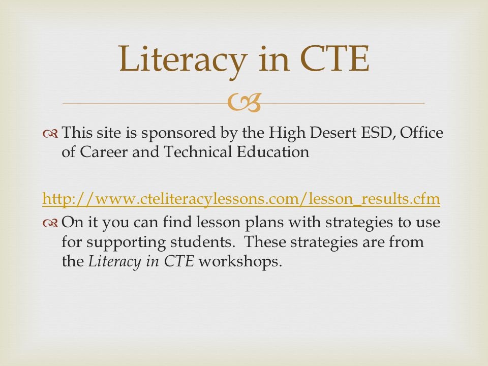 Literacy in CTE This site is sponsored by the High Desert ESD, Office of Career and Technical Education.