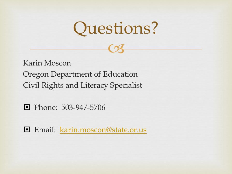 Questions Karin Moscon Oregon Department of Education