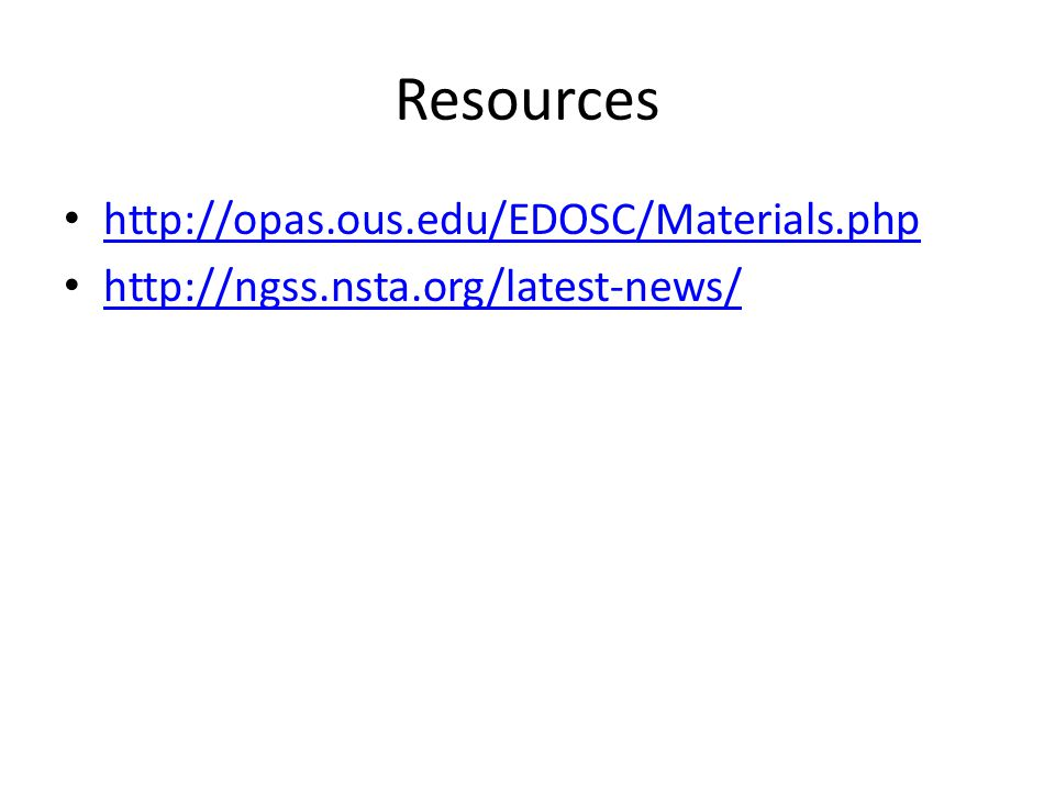 Resources http://opas.ous.edu/EDOSC/Materials.php