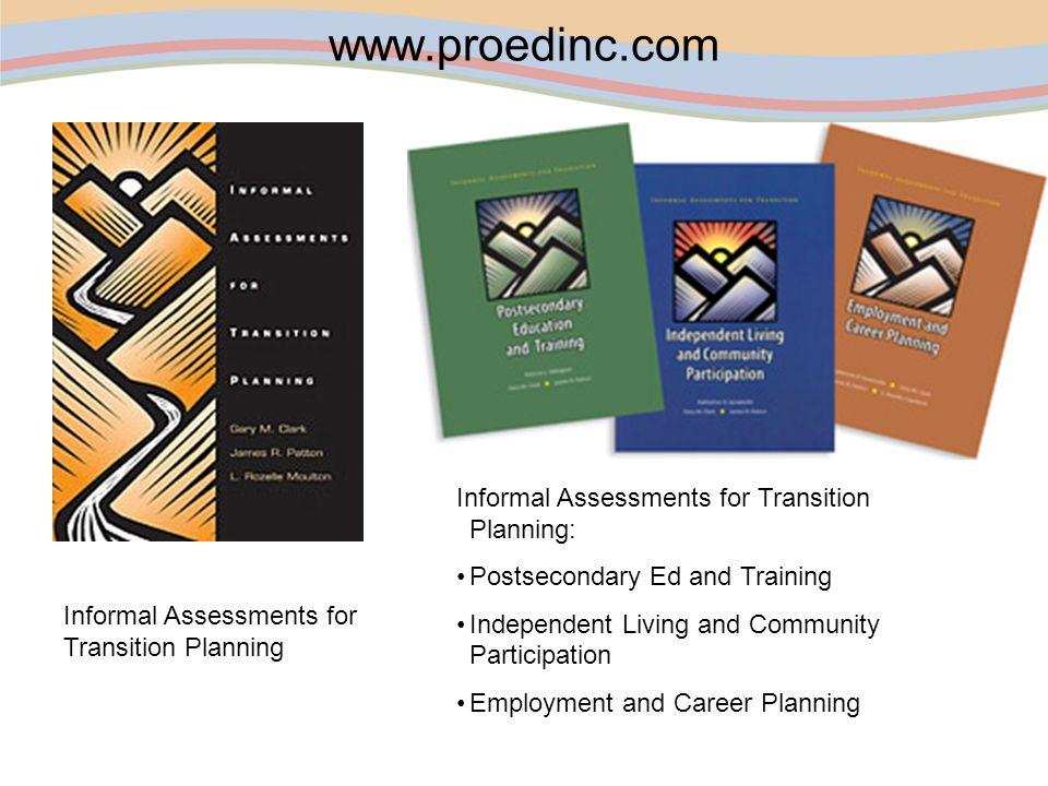 www.proedinc.com Informal Assessments for Transition Planning: