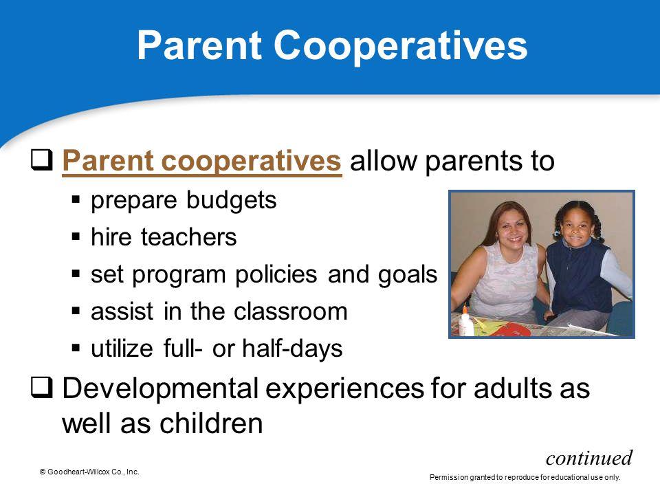 Parent Cooperatives Parent cooperatives allow parents to