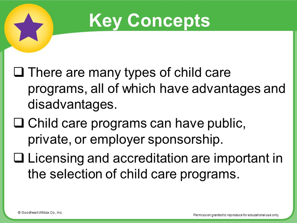 Key Concepts There are many types of child care programs, all of which have advantages and disadvantages.