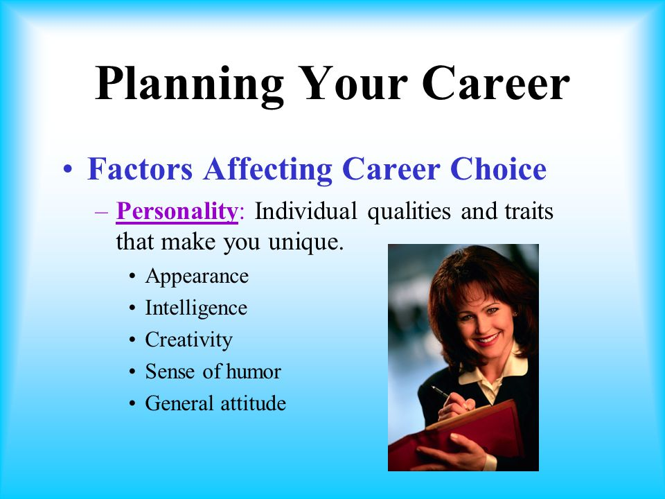 Planning Your Career Factors Affecting Career Choice