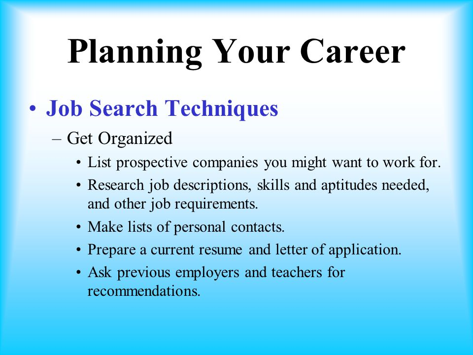 Planning Your Career Job Search Techniques Get Organized