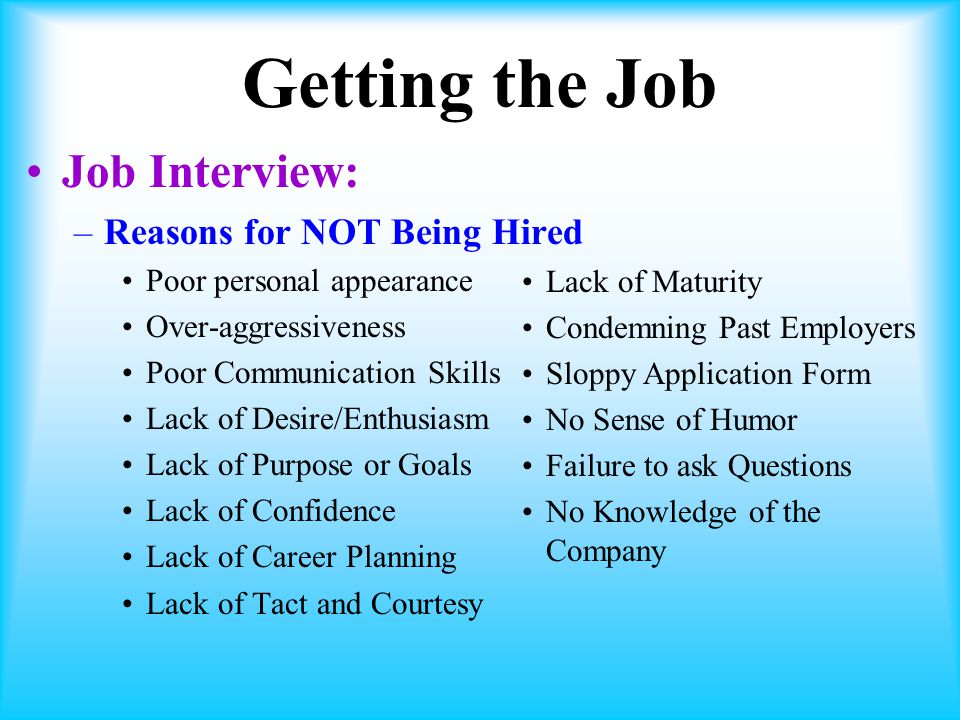 Getting the Job Job Interview: Reasons for NOT Being Hired
