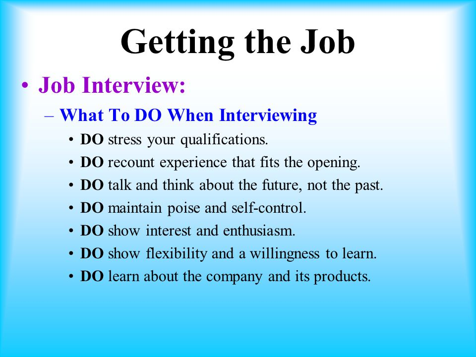 Getting the Job Job Interview: What To DO When Interviewing