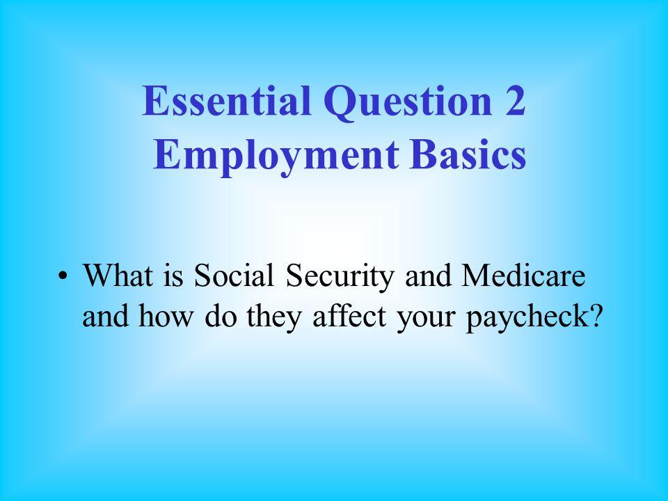 Essential Question 2 Employment Basics