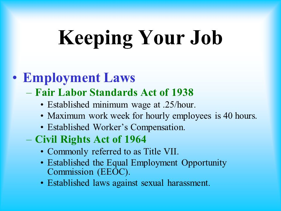 Keeping Your Job Employment Laws Fair Labor Standards Act of 1938