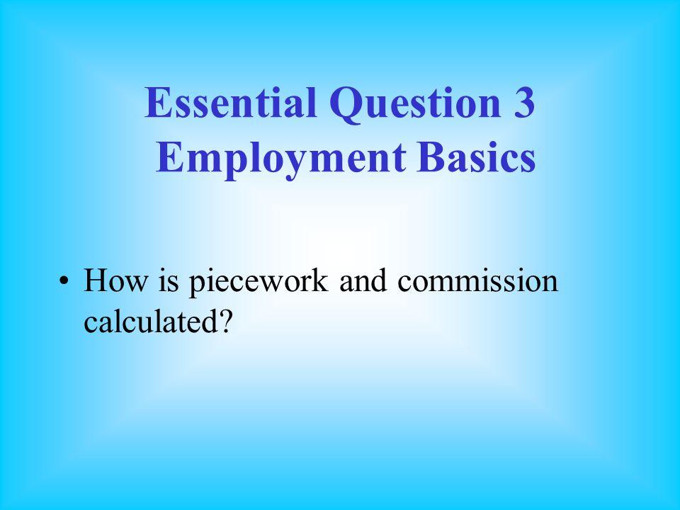 Essential Question 3 Employment Basics