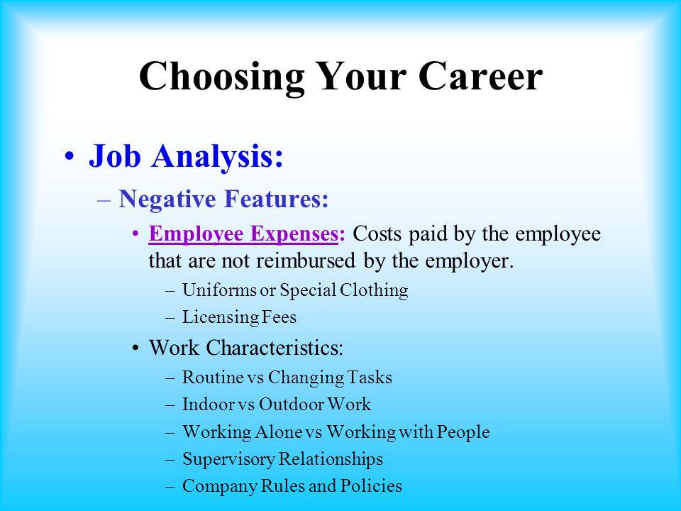 Choosing Your Career Job Analysis: Negative Features: