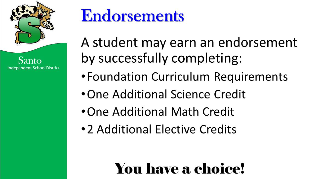 Endorsements A student may earn an endorsement by successfully completing: Foundation Curriculum Requirements.