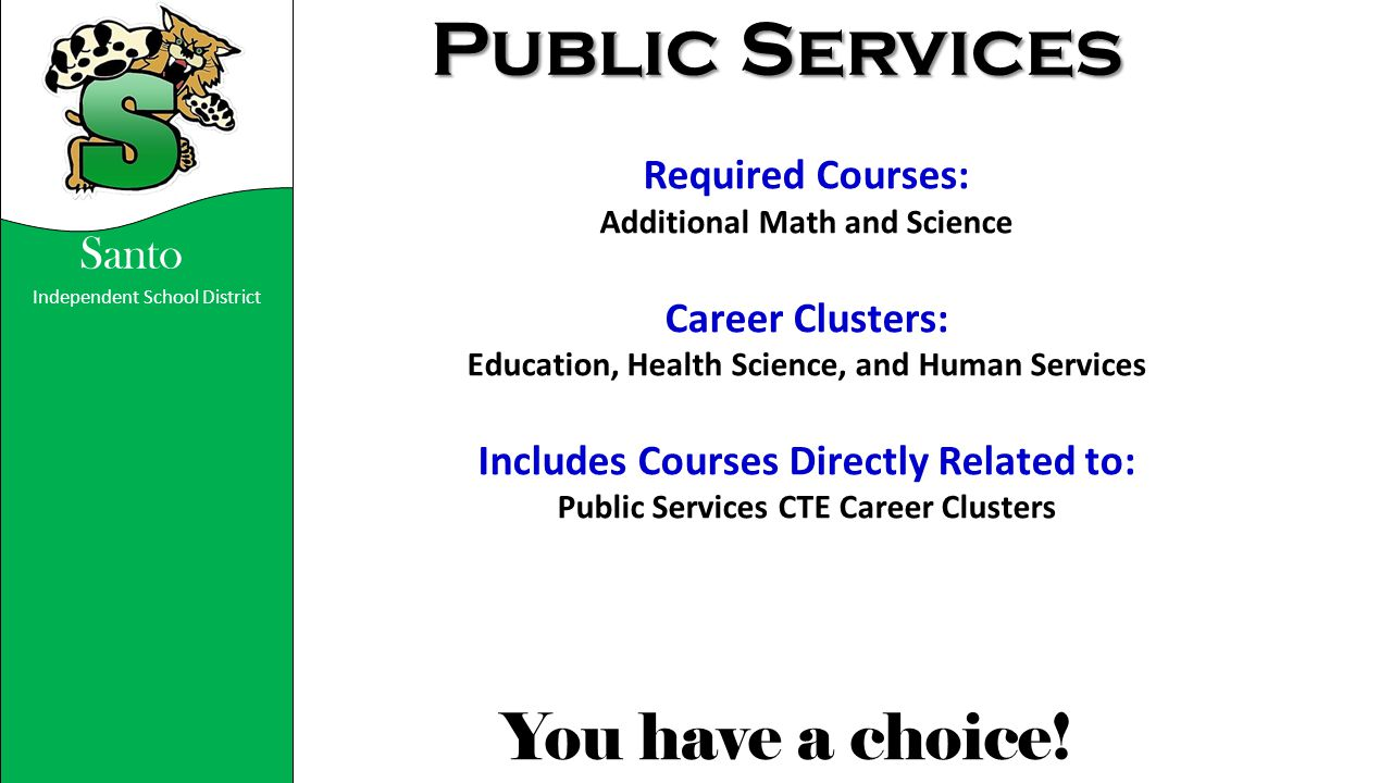 Public Services Required Courses: Career Clusters: