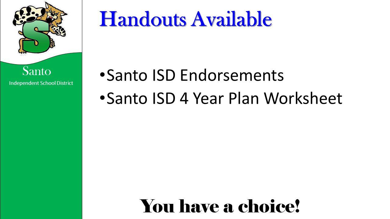 Handouts Available Santo ISD Endorsements