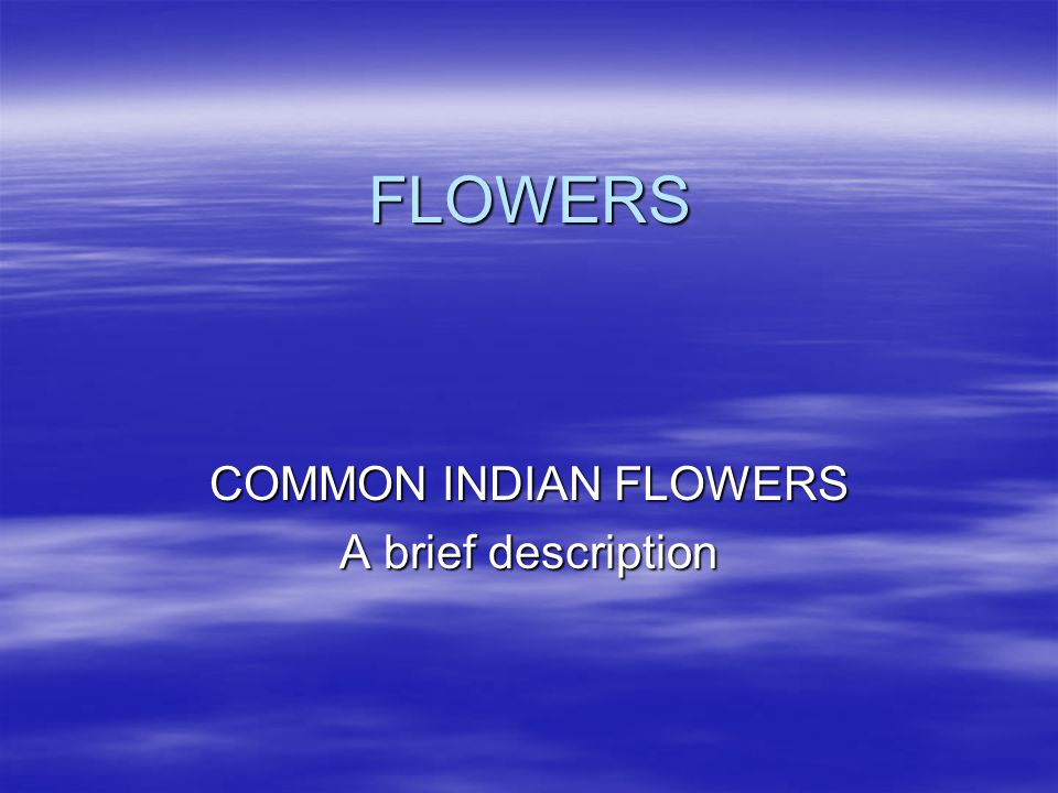 COMMON INDIAN FLOWERS A brief description