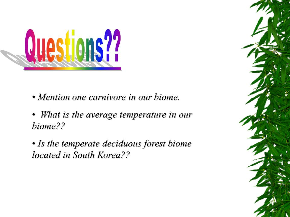 Questions Mention one carnivore in our biome.