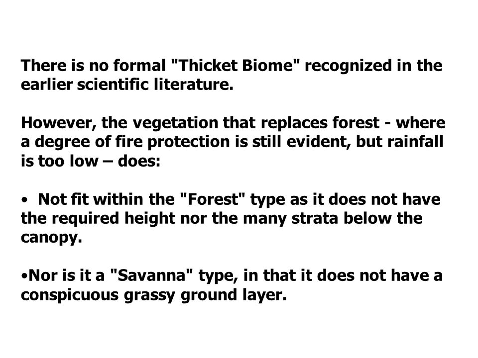 There is no formal Thicket Biome recognized in the earlier scientific literature.
