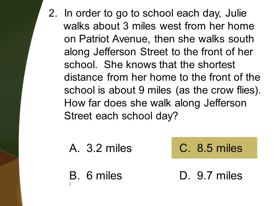 A. 3.2 miles C. 8.5 miles B. 6 miles D. 9.7 miles