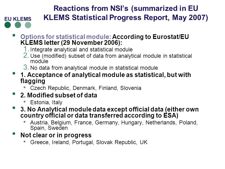 Reactions from NSI's (summarized in EU KLEMS Statistical Progress Report, May 2007)
