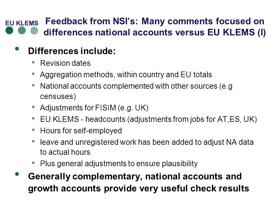Feedback from NSI's: Many comments focused on differences national accounts versus EU KLEMS (I)