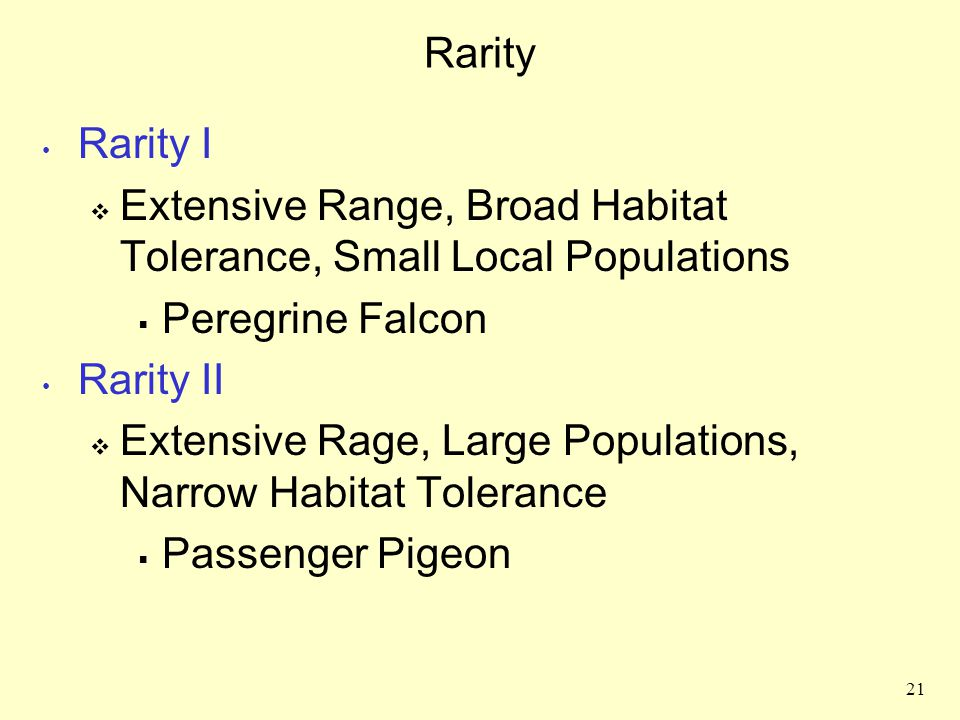 Rarity Rarity I. Extensive Range, Broad Habitat Tolerance, Small Local Populations. Peregrine Falcon.