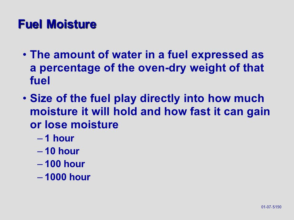 Fuel Moisture The amount of water in a fuel expressed as a percentage of the oven-dry weight of that fuel.