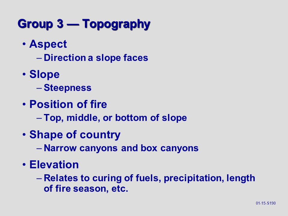 Group 3 — Topography Aspect Slope Position of fire Shape of country