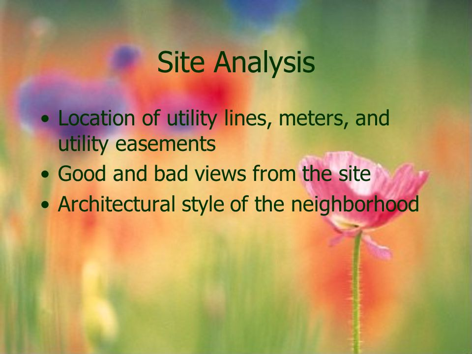 Site Analysis Location of utility lines, meters, and utility easements