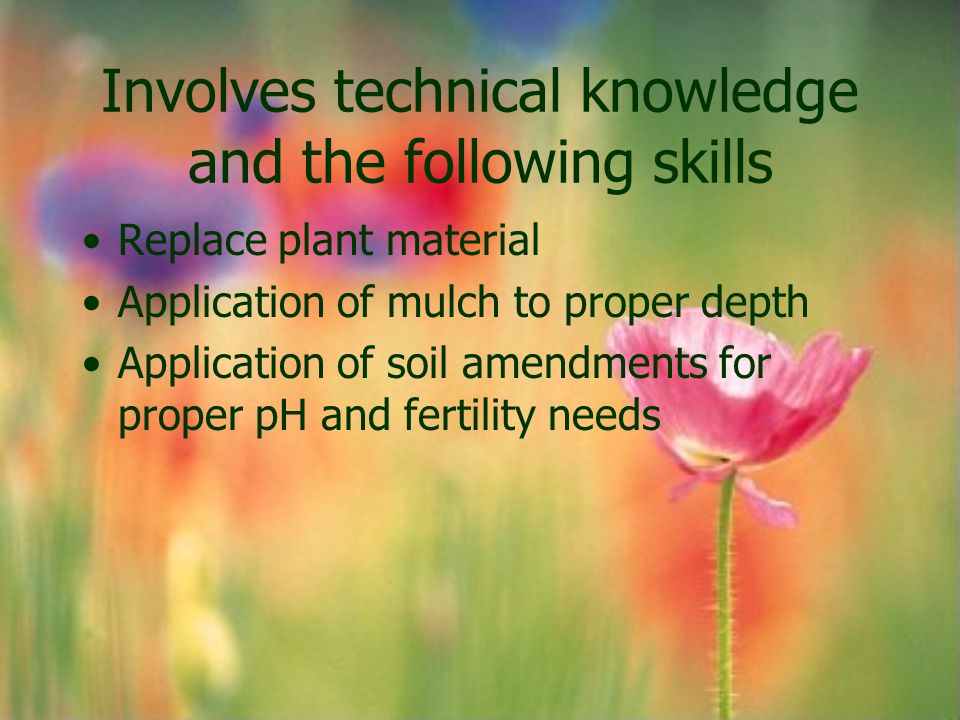Involves technical knowledge and the following skills