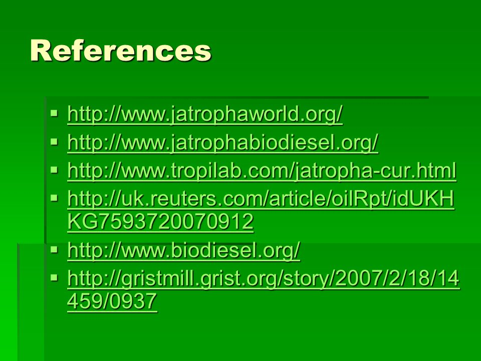 References http://www.jatrophaworld.org/