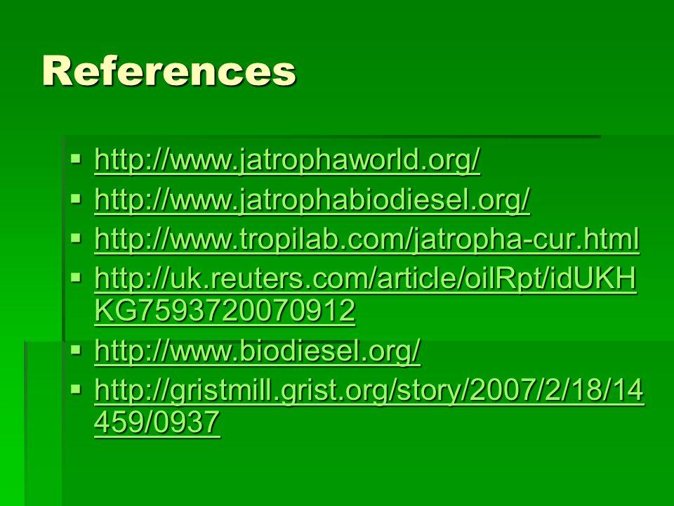 References http://www.jatrophaworld.org/
